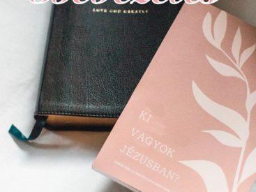 Ki vagyok Jézusban? – 1. heti olvasóterv